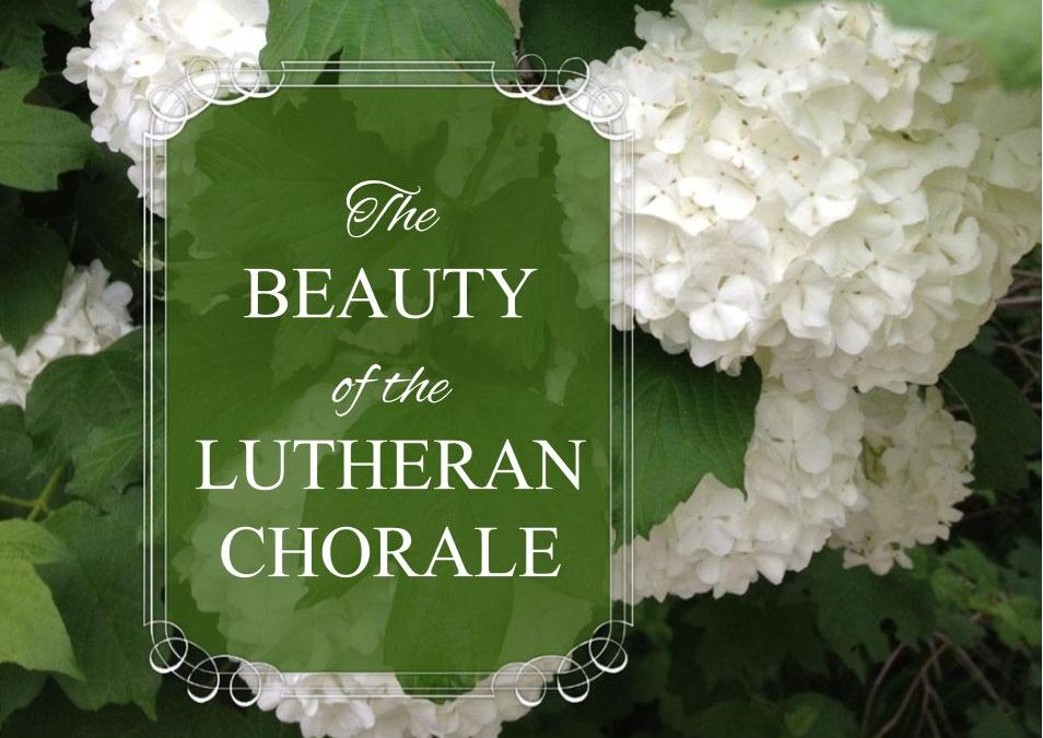 The Beauty of the Lutheran Chorale – Lesson 1