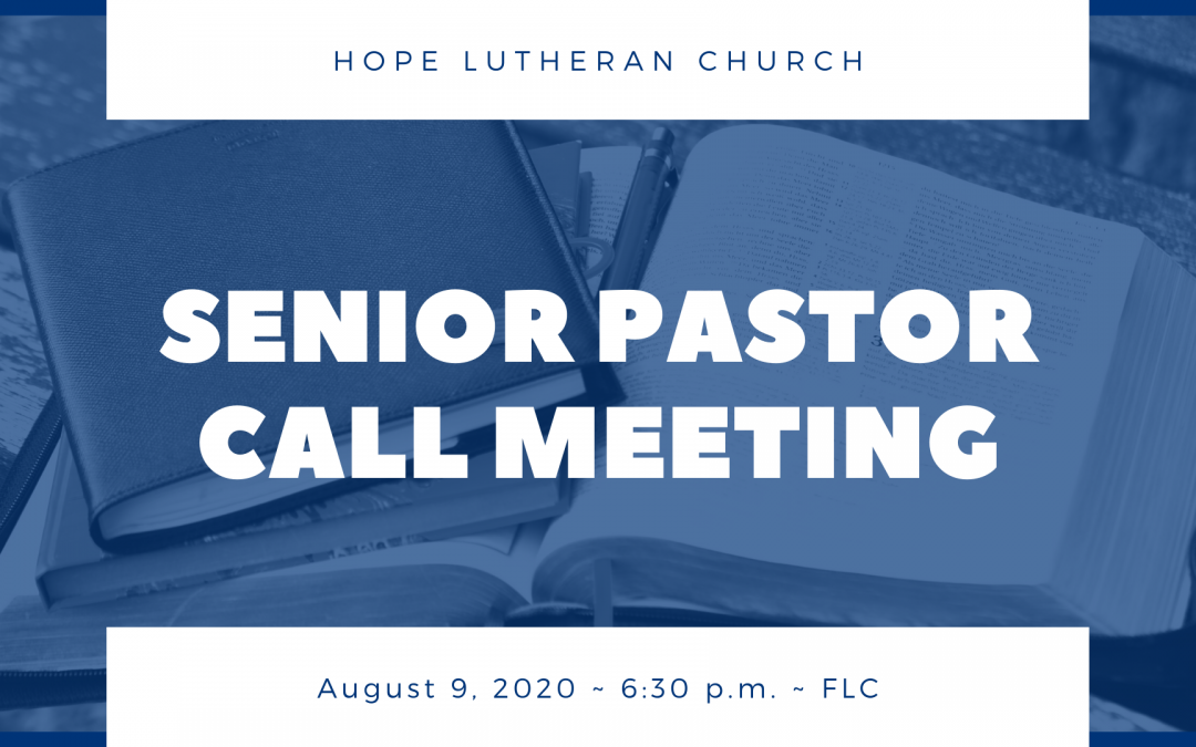 Sr. Pastor Call Meeting – Aug 9