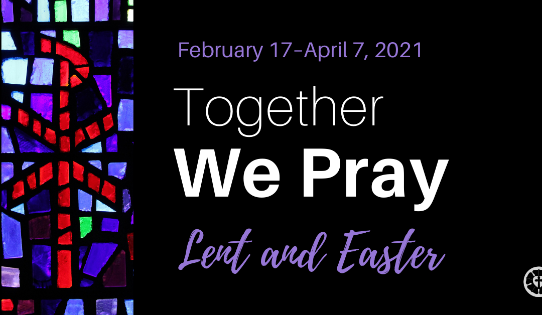 """""""Together We Pray"""" for Lent and Easter"""